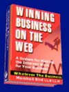 Winning Business on the Web. Your Site for Your Real-World Business Has to be Different� This is not another book about the internet. It�s a complete system on How to Create A Business Web Site That Actually Works.